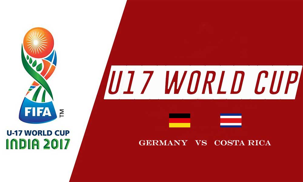 Germany Takes on Costa Rica in Fifa U-17 World cup 7 October