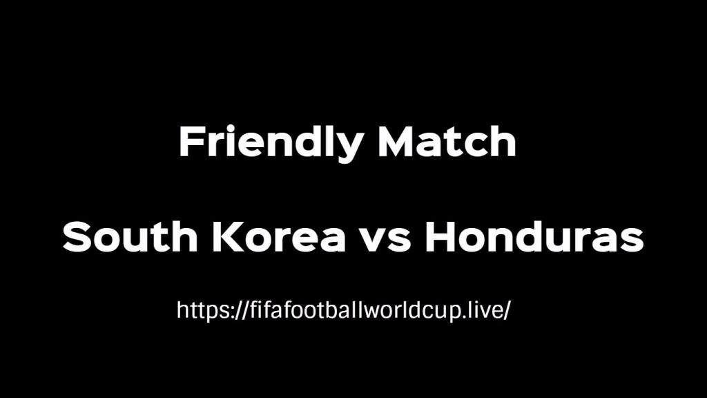 South Korea vs Honduras Today Match Live Telecast, Prediction, TV channels info