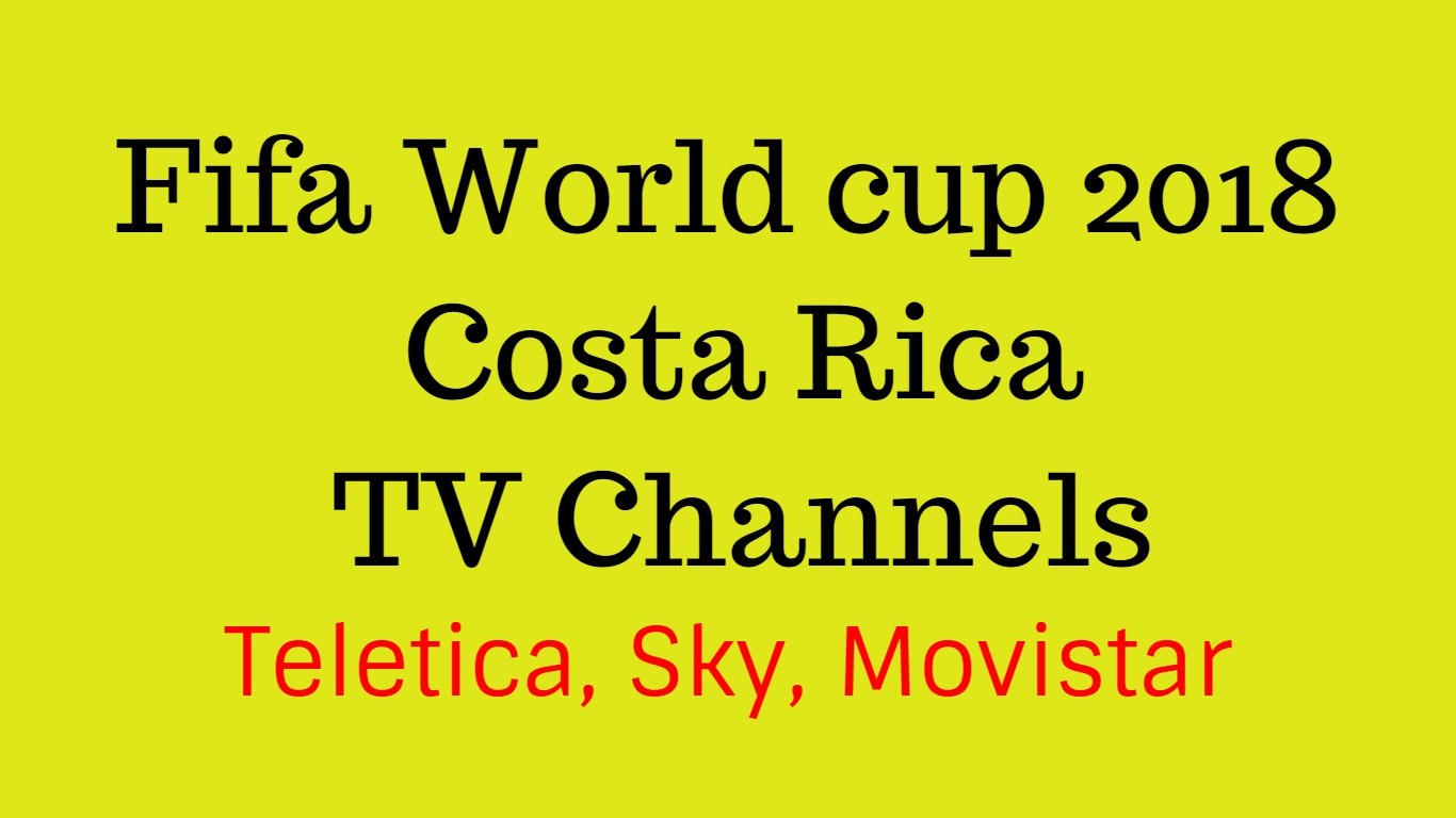 Fifa world cup Costa Rica TV channels