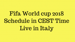 Fifa World cup Schedule in CEST Time, Live in Italy – TV Channel Listing