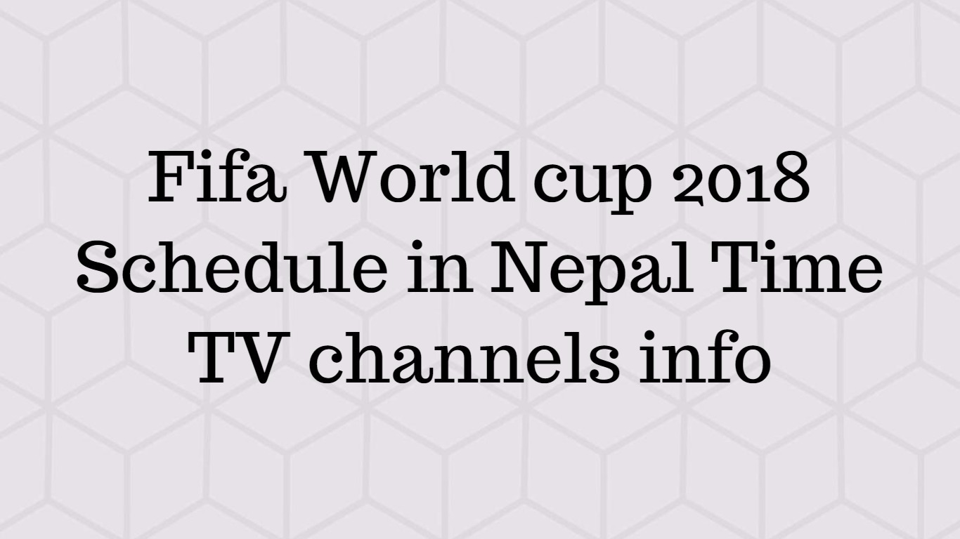 Fifa world cup schedule nepal time