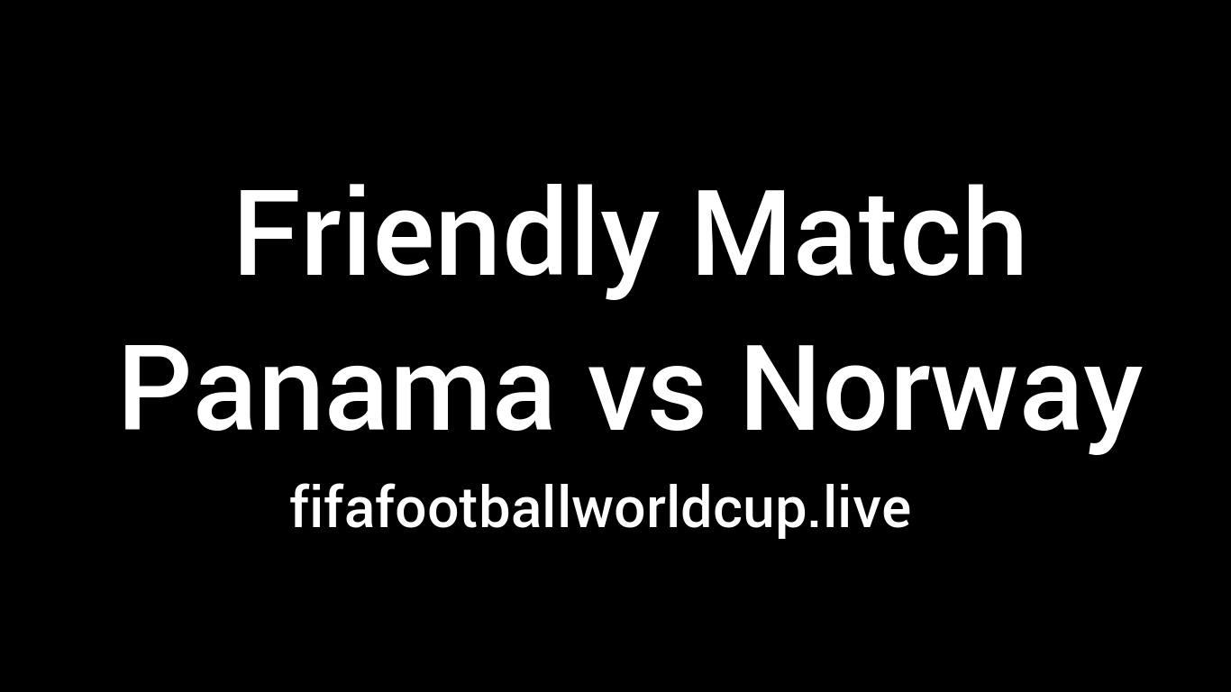 Panama vs Norway Football match