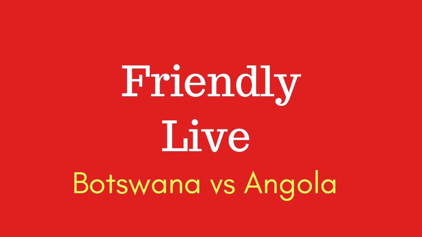 Botswana vs Angola friendly match