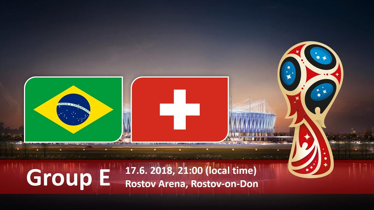 Brazil vs Switzerland 2018 world cup football Game of 17 June