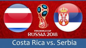 Costa Rica vs Serbia 2018 World cup HD wallpapers Group E Clash