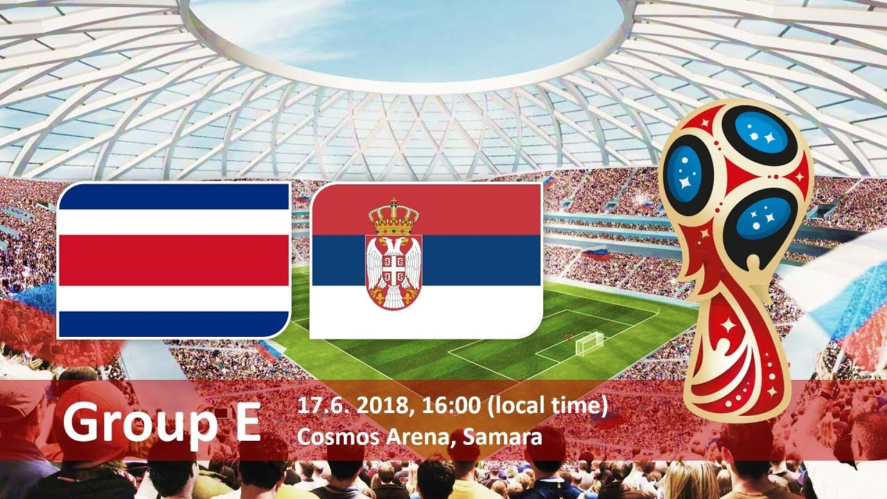 Costa Rica vs Serbia Soccer Match hd photos with both team flag and timing info