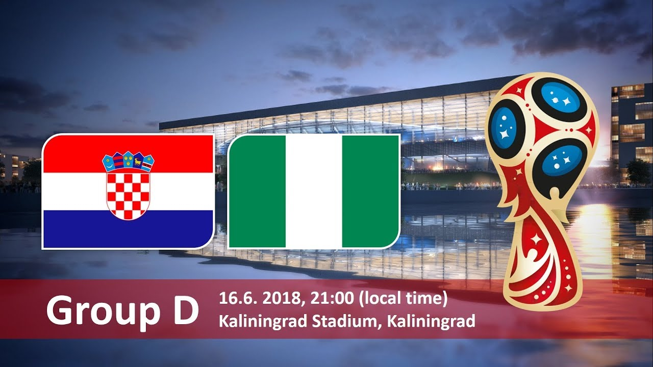 Croatia vs Nigeria 2018 world cup football Game of 16 June