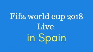 How to Watch 2018 Fifa Football world cup live in spain ? TV Channels info