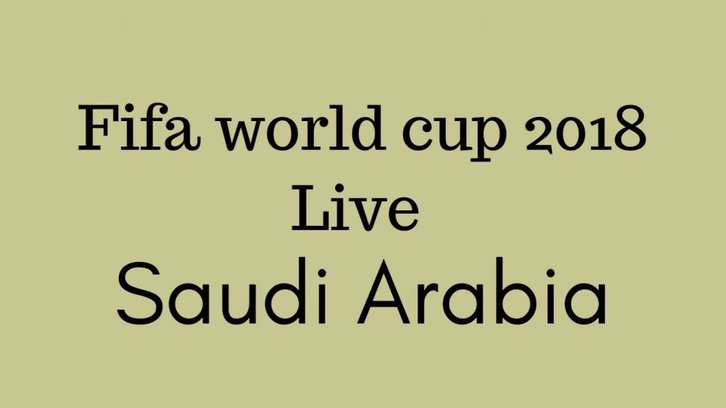 Fifa world cup live in Saudi Arabia
