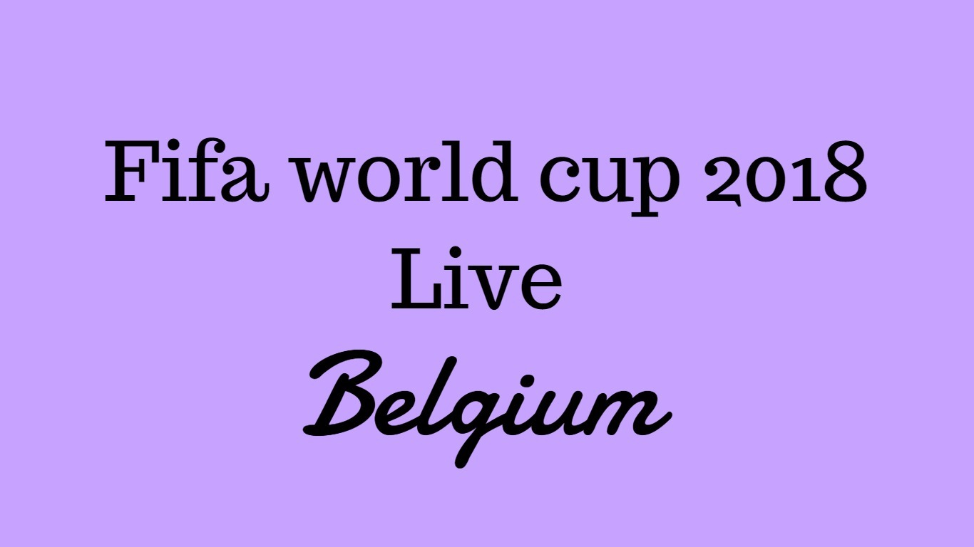 Fifa world cup live in belgium