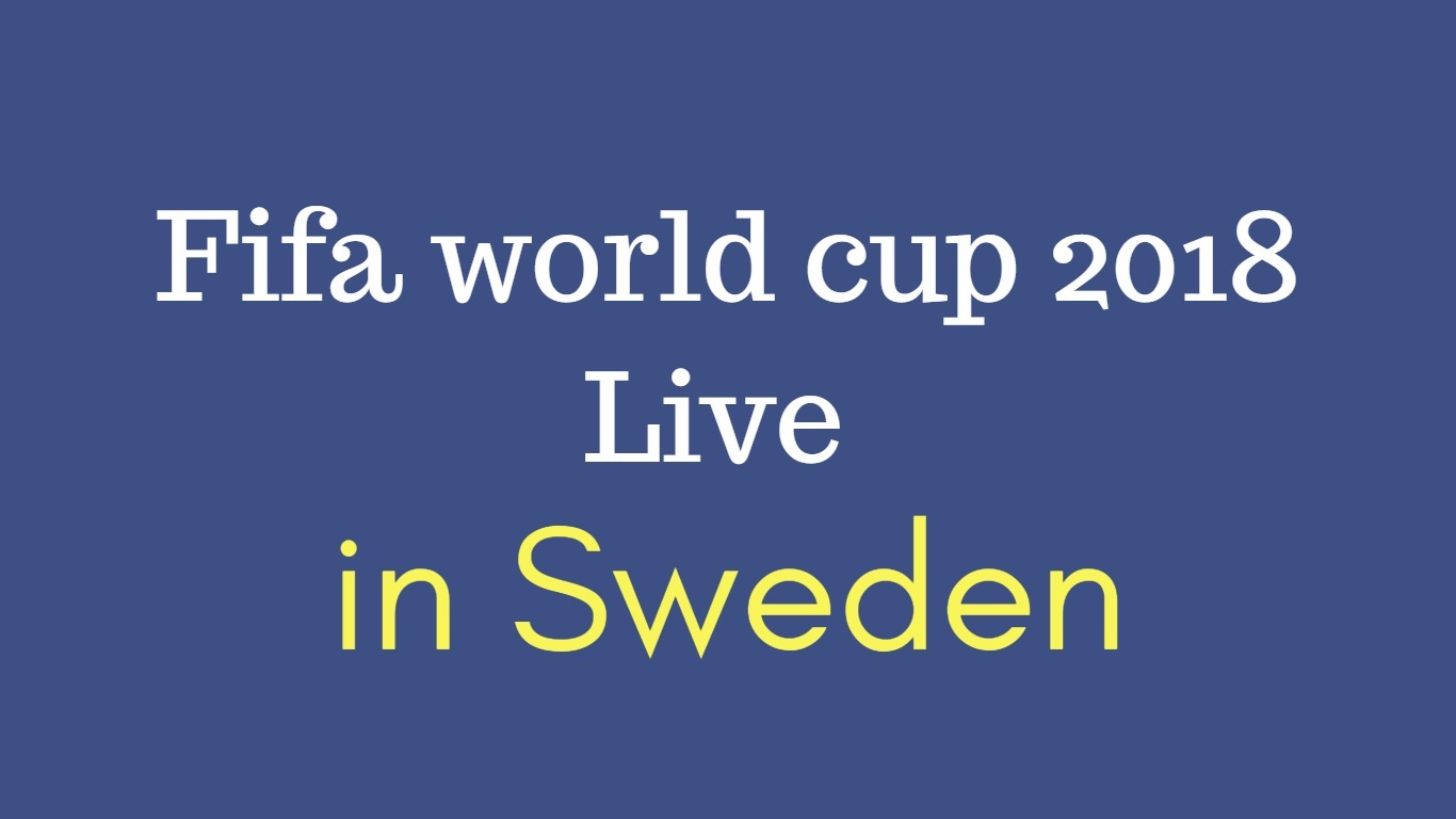 Fifa world cup live in sweden