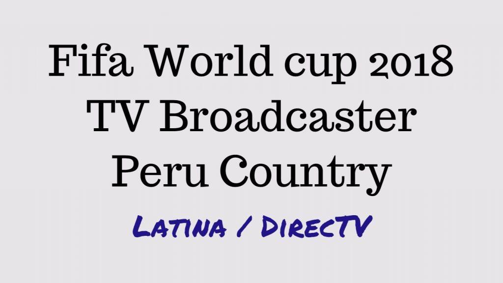 Fifa world cup peru broadcaster