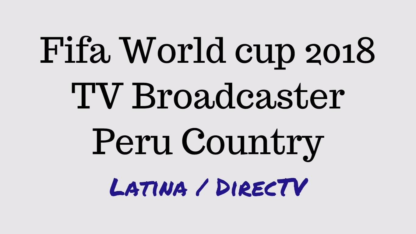 Fifa world cup peru broadcaster