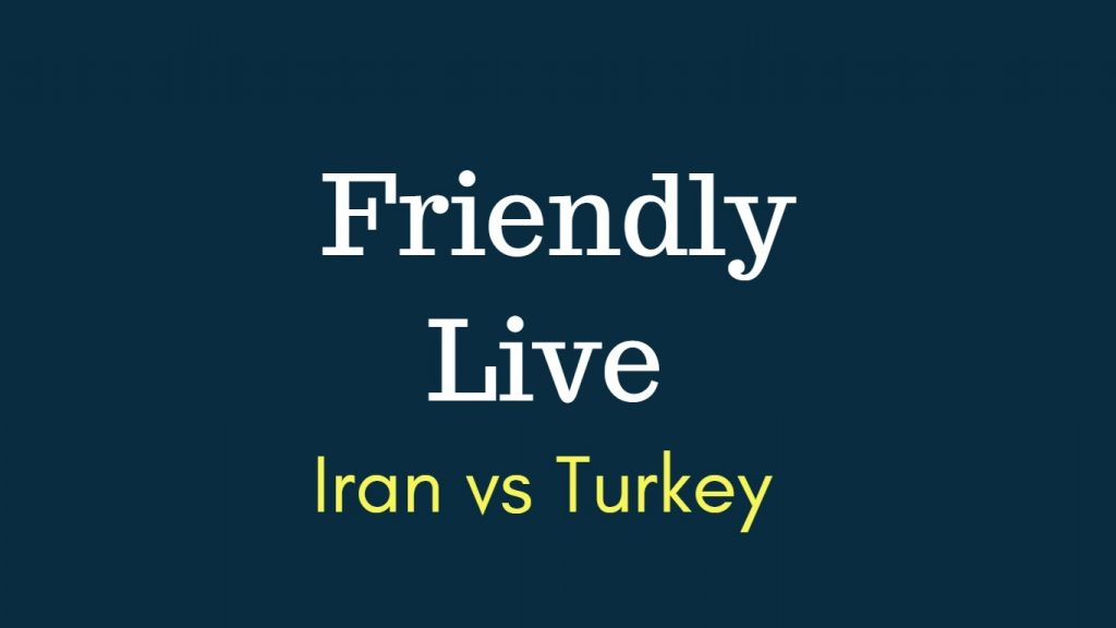 Iran vs Turkey Today Match Live Telecast, Prediction, TV channels info