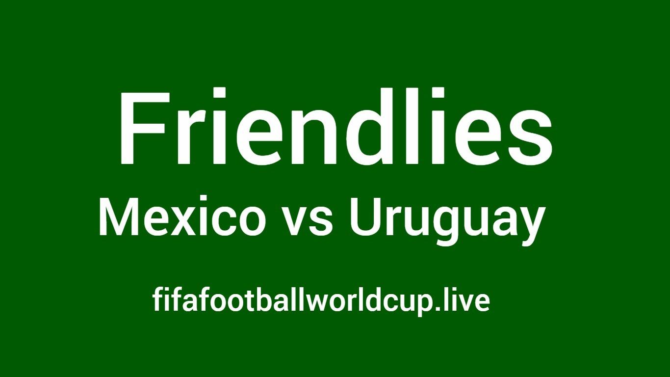 Mexico vs Uruguay today friendly match of football