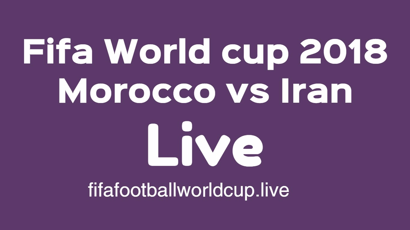 Morocco vs iran world cup live
