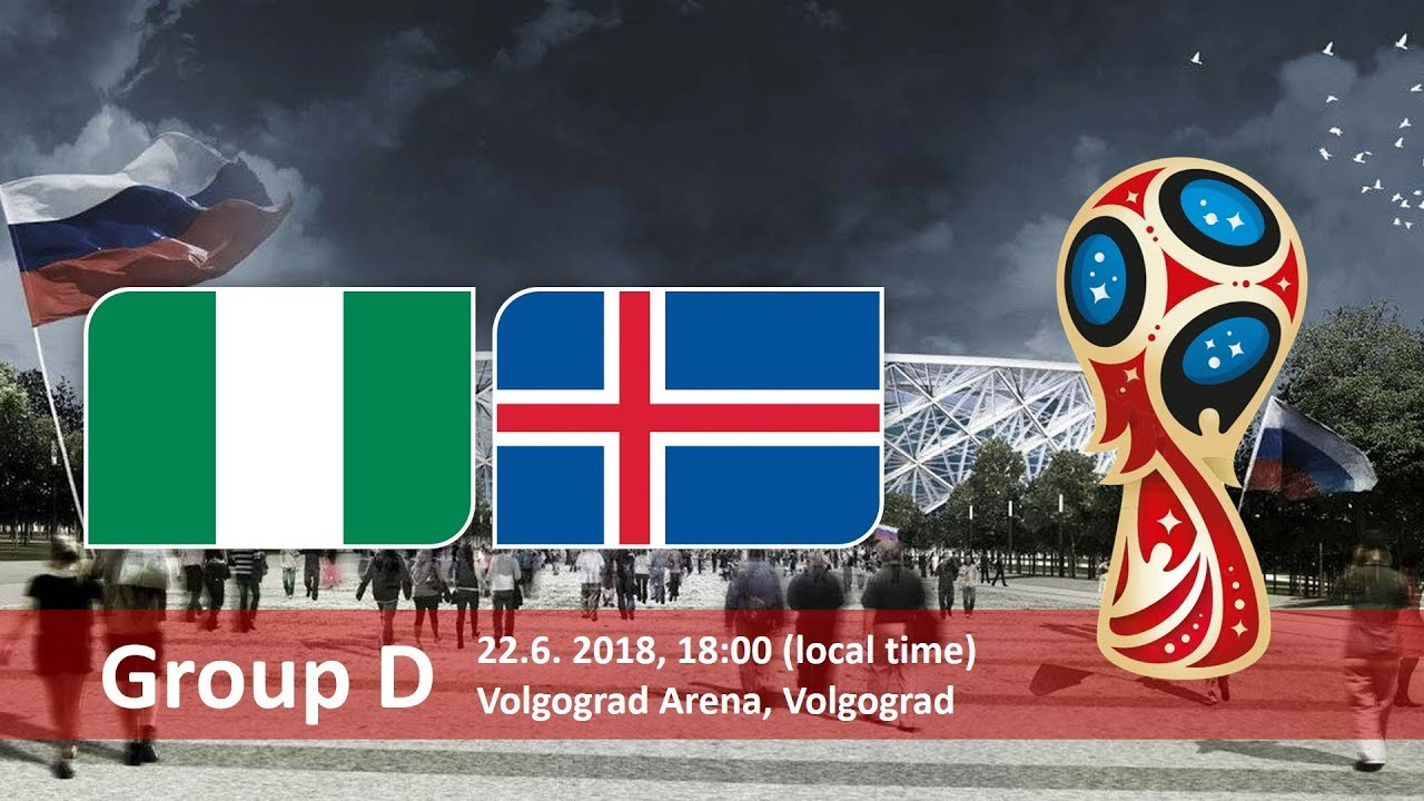 Nigeria vs Iceland 2018 world cup football Game of 22 June