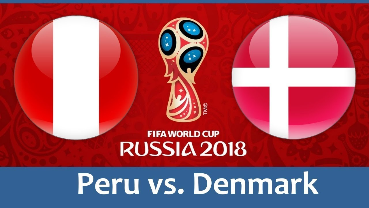 Peru vs Denmark 2018 world cup football Game of 16 June
