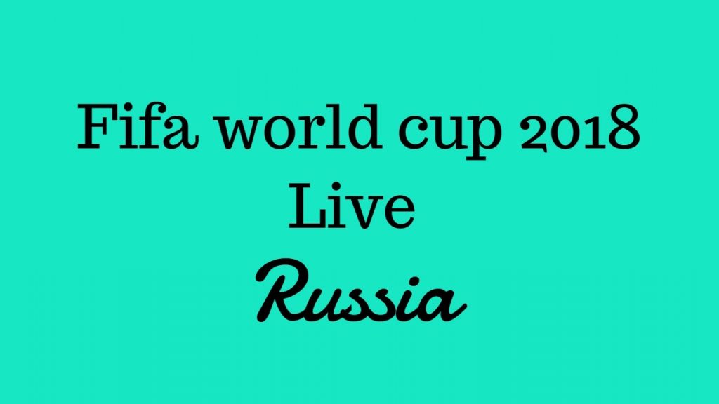 fifa world cup live in russia