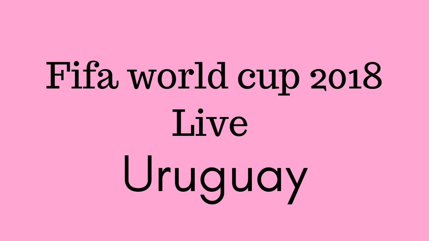 fifa world cup live in uruguay