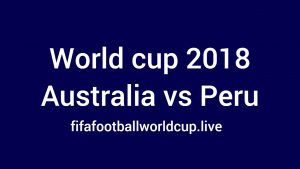 Australia vs Peru Live Stream, Prediction, Telecast Details WC Match