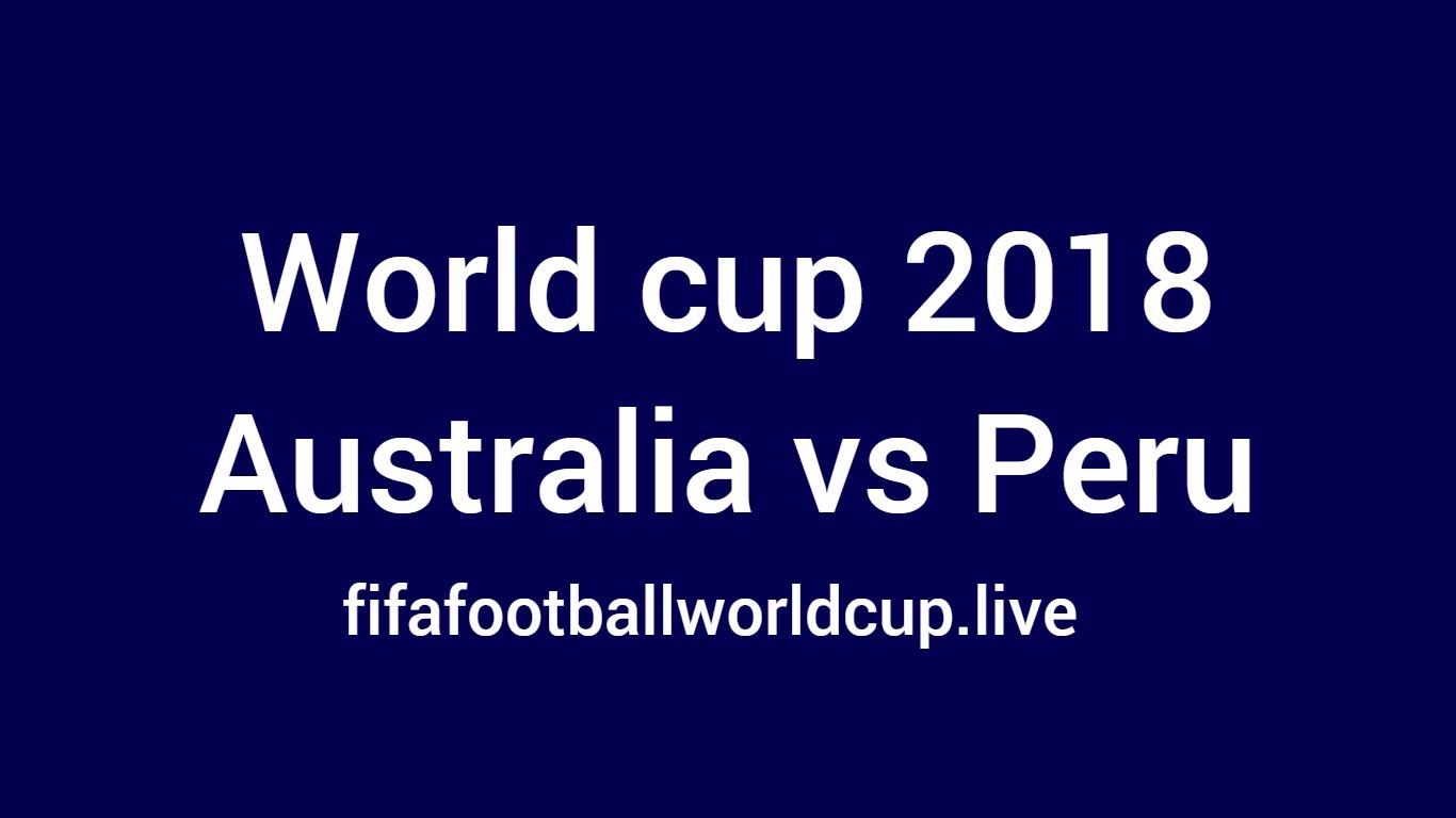 Australia vs peru world cup match