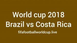 Brazil vs Costa Rica Live Stream Online, TV Telecast Channel Fifa Match 22 June