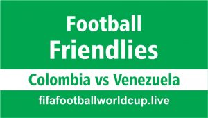 Colombia vs Panama Today Friendly Match Live Stream, Prediction, TV channels Who telecast online