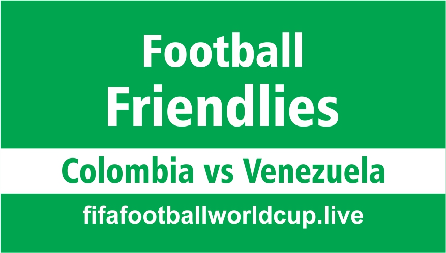 Colombia vs Venezuela friendly football match