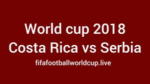 Watch Costa Rica vs Serbia live on Teletica, Sky, Movistar channel