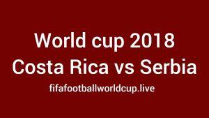 Watch Costa Rica vs Serbia live on Teletica, Sky, Movistar channel