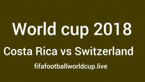 Costa Rica vs Switzerland World Cup Live Telecast, Prediction, TV channels info