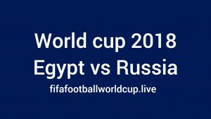 Egypt vs Russia World cup Match Live Telecast, Prediction, TV channels info