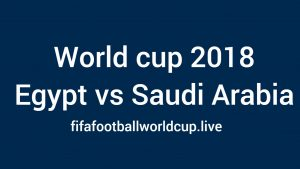 Egypt vs Saudi Arabia World cup Match Live Telecast, Prediction, TV channels info