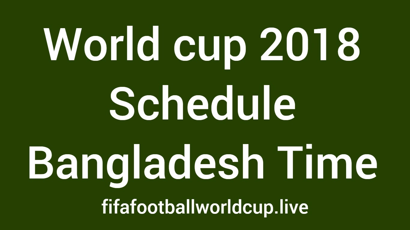 Football World cup schedule bangladesh time