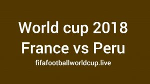 France vs Peru Live Streaming, Telecast channels 21 June Timing World cup Match