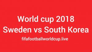Sweden vs South Korea Today World Cup Match Live Telecast, Prediction, TV channels info