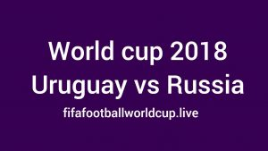 Uruguay vs Russia Live Streaming, TV Telecast channels World cup 2018