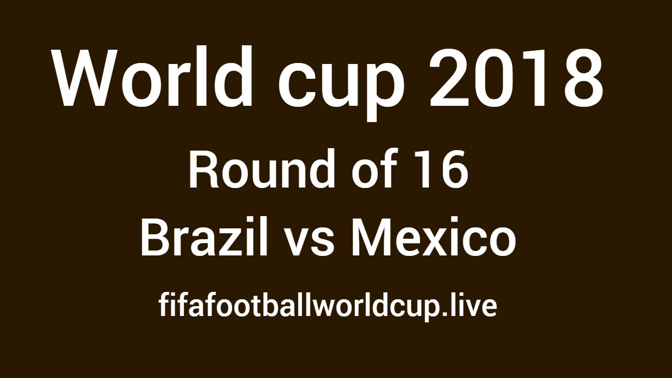 brazil vs mexico round of 16 world cup match