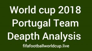Portugal World cup Preview -Strengths, Weaknesses, Key Players, Team Analysis