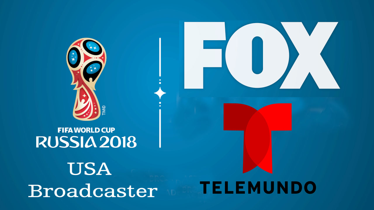 usa broadcaster world cup 2018 fifa competition