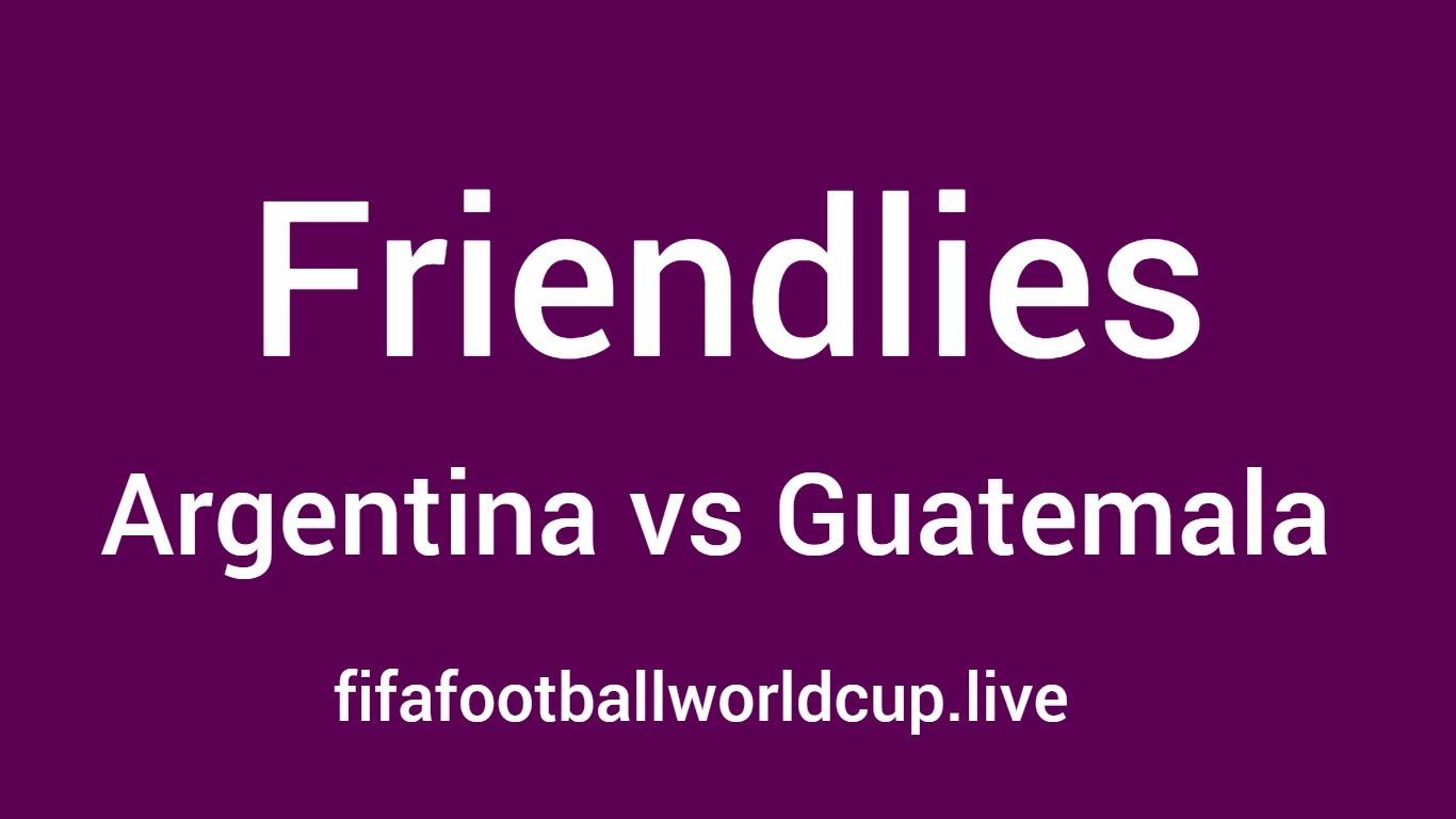 Argentina vs Guatemala football friendly game