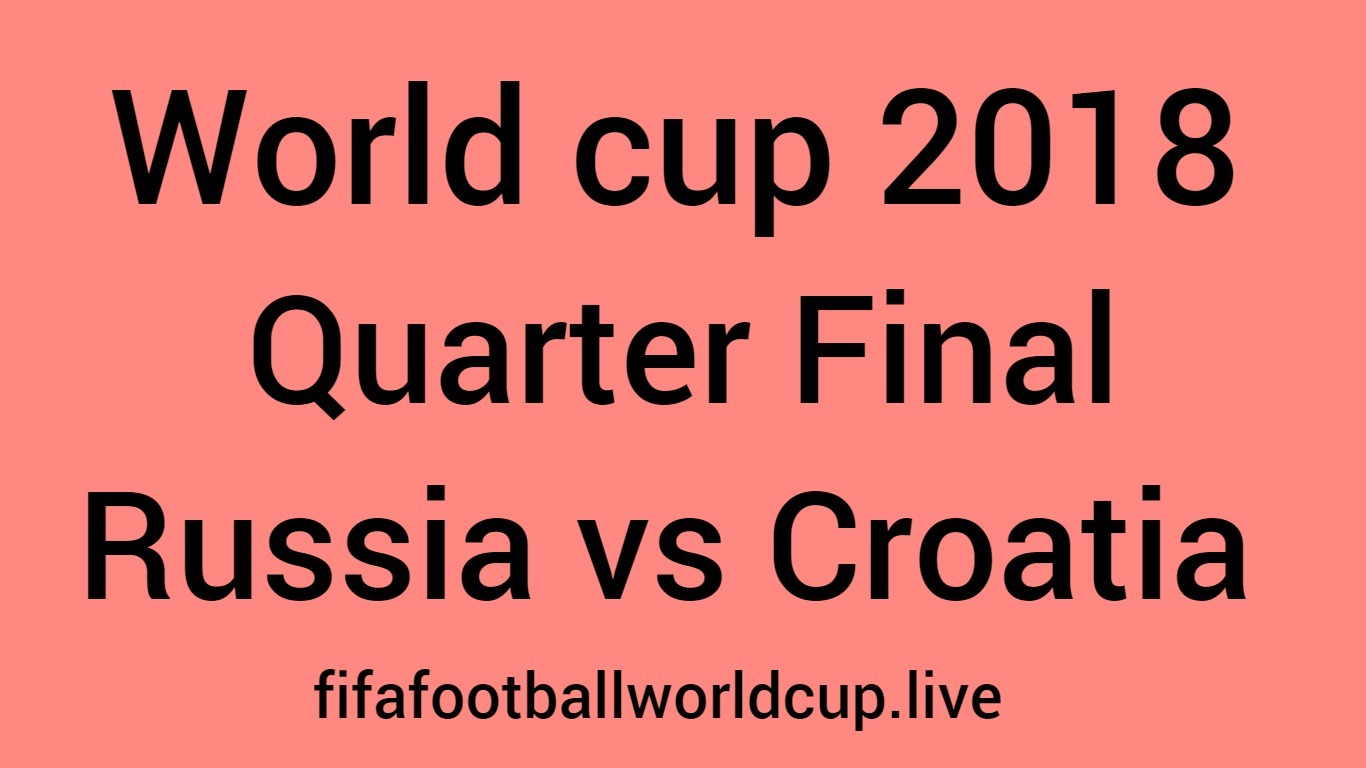 Russia vs Croatia quarter final world cup match