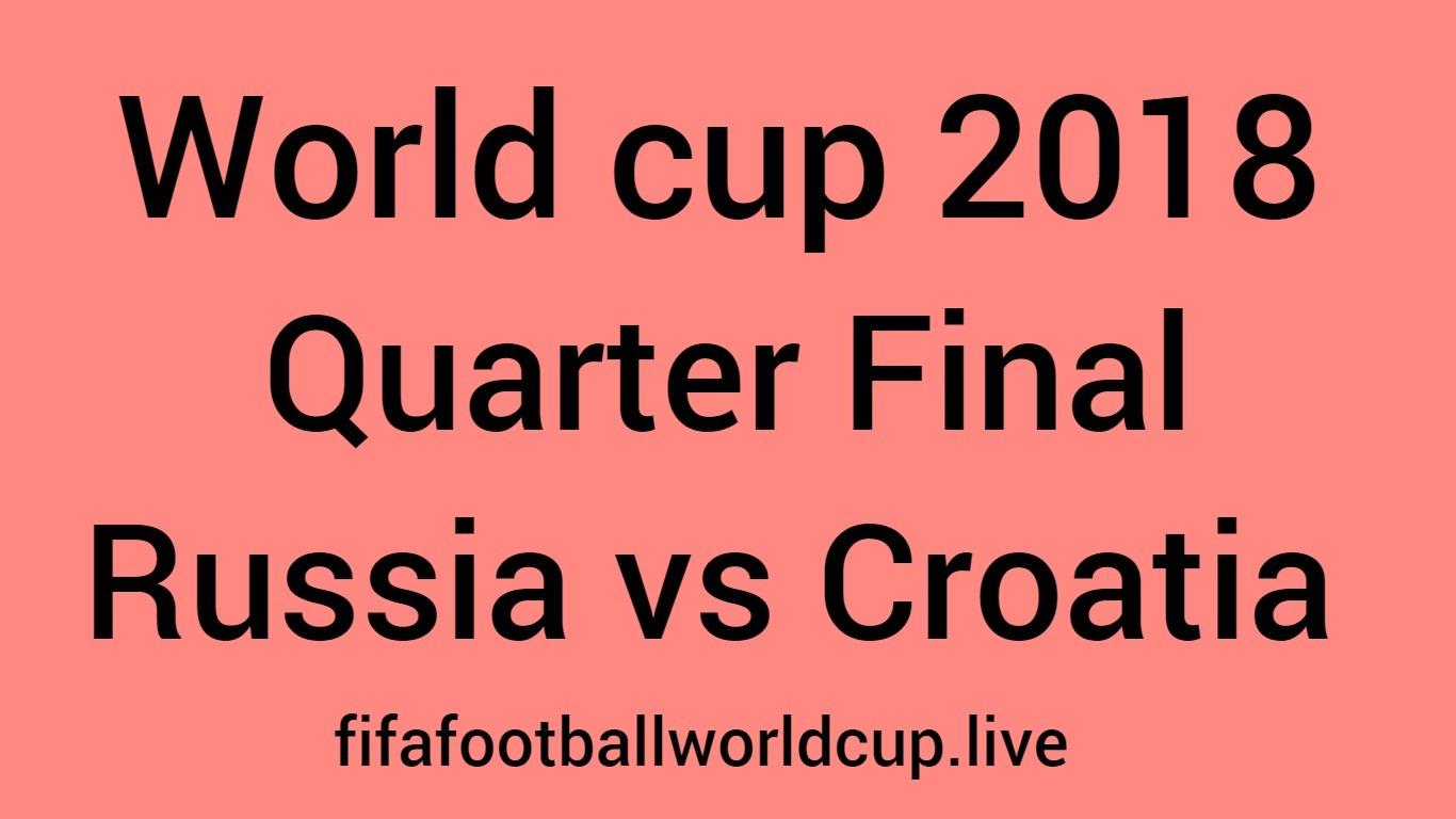 Russia vs Croatia quarter final world cup match