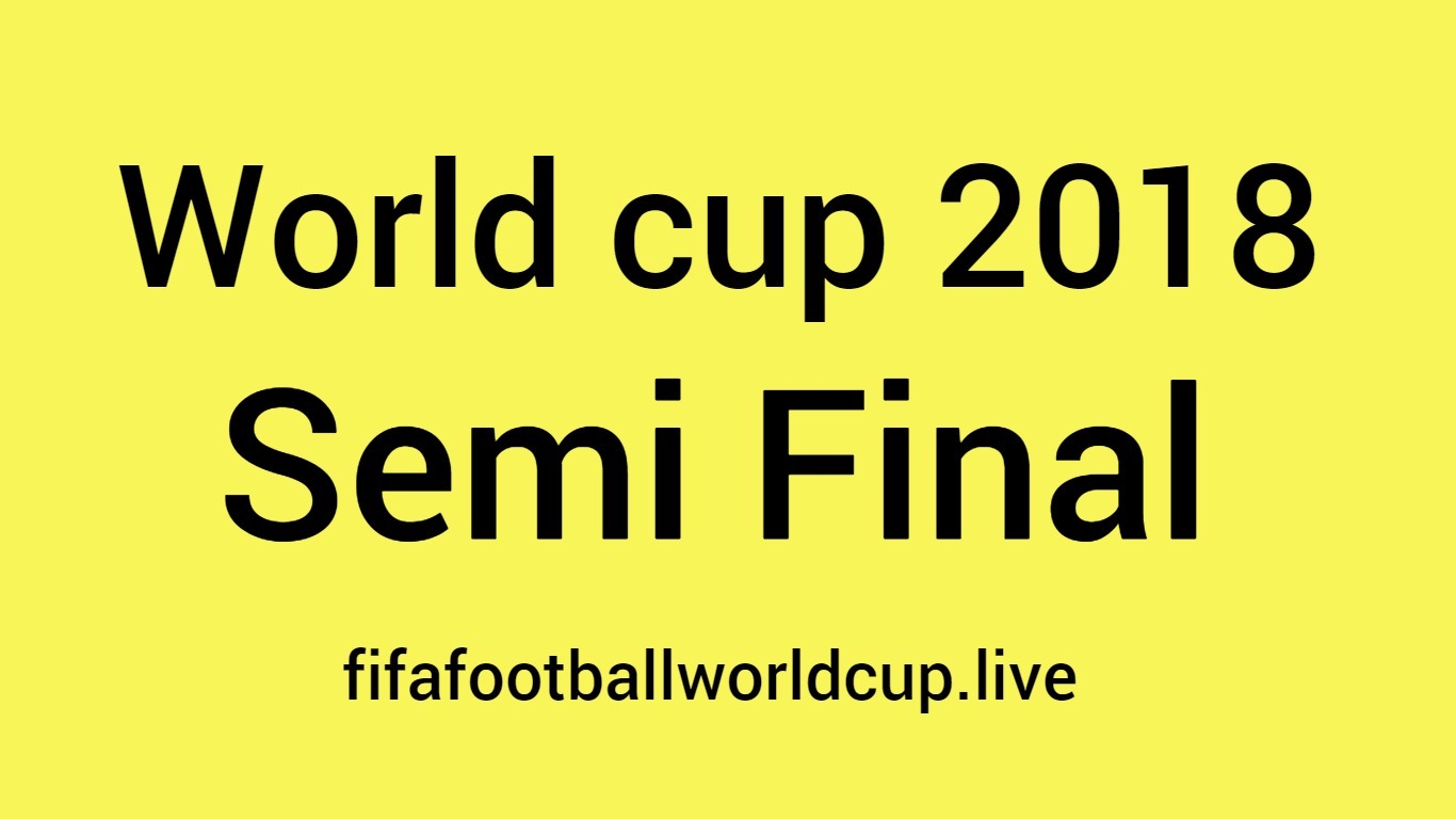 World cup 2018 semi final