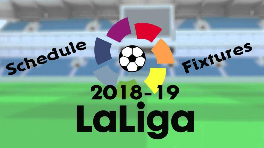 la liga season 2018-19 schedule