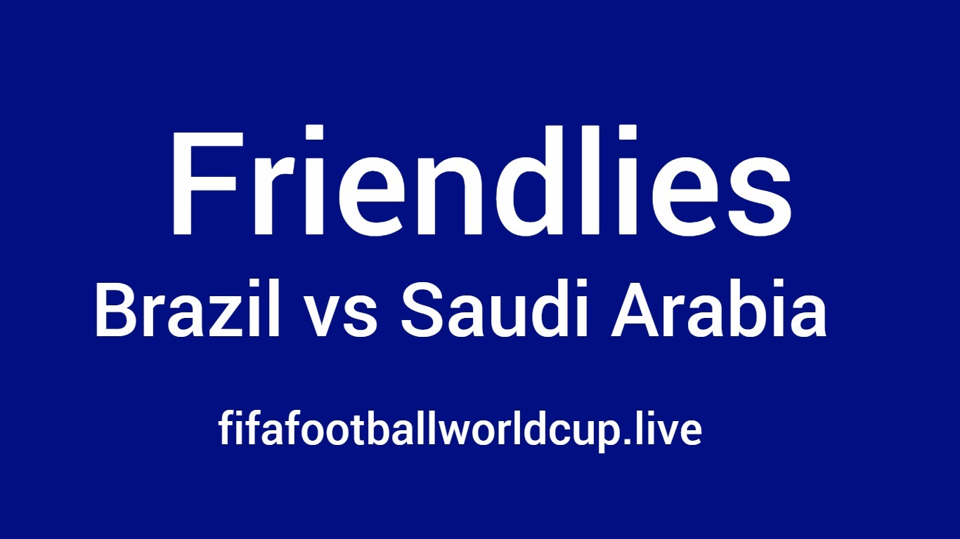Brazil vs Saudi Arabia football game